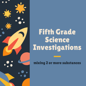 5th Grade Science Investigations- 1st 9 Weeks